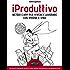 iProduttivo   Metodi e app per vivere e lavorare con iphone e ipad - Con questi strumenti anche tu sarai sempre organizzato e superproduttivo