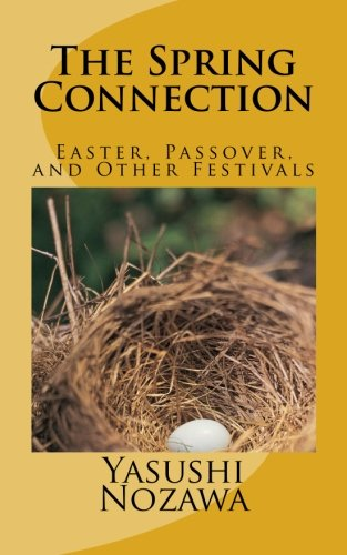 The Spring Connection: Easter, Passover, and Other Festivals