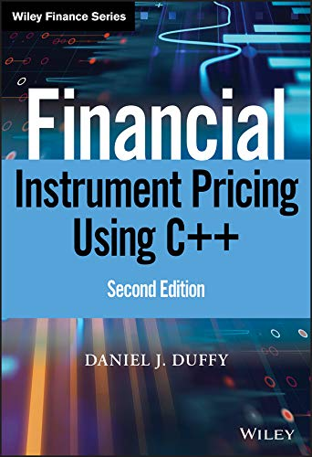 Financial Instrument Pricing Using C++ (Wiley Finance) (English Edition)