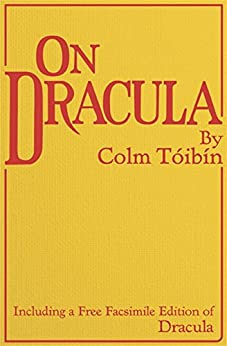On Dracula: Including a free facsimile edition of Dracula by [Stoker, Bram, Toibin, Colm]