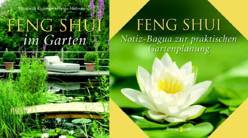 Feng Shui im Garten. Mehr Harmonie, Freude und Wohlbefinden durch gezielte Gestaltung und Pflanzenwahl