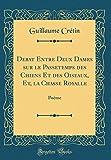 Telecharger Livres Debat Entre Deux Dames Sur Le Passetemps Des Chiens Et Des Oiseaux Et La Chasse Royalle Poeme Classic Reprint (PDF,EPUB,MOBI) gratuits en Francaise