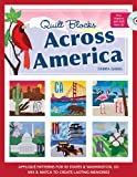 Image de Quilt Blocks Across America: Applique Patterns for 50 States & Washington, D.C., Mix & Match to Create Lasting Memories
