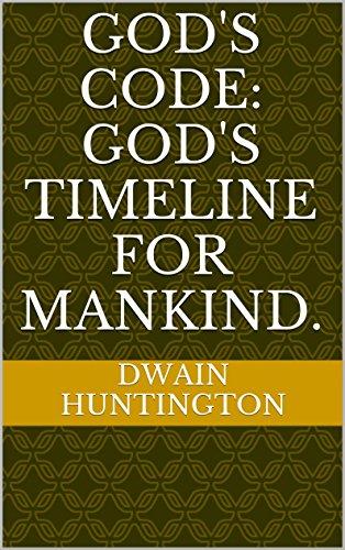 Gods code gods timeline for mankind ebook dwain huntington gods code gods timeline for mankind by huntington fandeluxe Images
