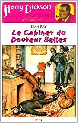 Harry Dickson, Tome 13 : Le Cabinet du Docteur Selles