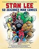 Stan Lee: So zeichnet man Comics: Vom legendären Miterfinder von Spider-Man, The Incredible Hulk, Fantastic Four, X-Men und Iron Man - Stan Lee