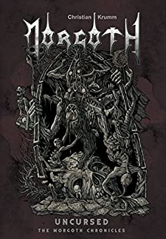 Morgoth Uncursed: The Morgoth Chronicles