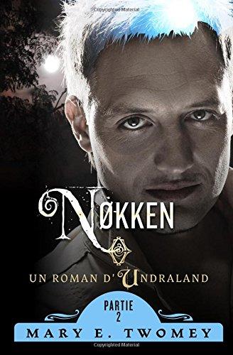 Nokken: The French Translation: Volume 2 (Undraland)