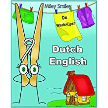 "Dutch-English: ""De Wasknijper-The Clothespin"" (learn Dutch with beginner stories, Dutch – English) (Dutch Edition)"