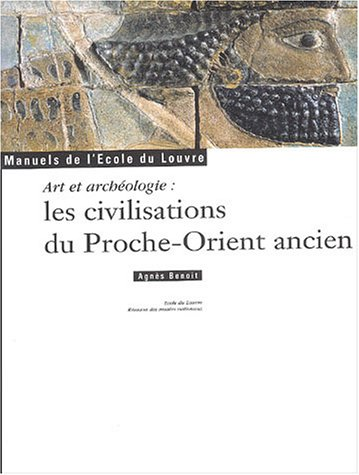 Art et archéologie : Les civilisations du Proche-Orient ancien