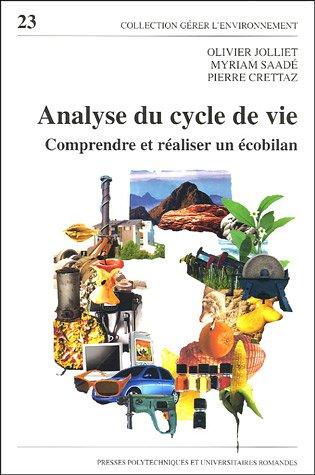 Analyse du cycle de vie : Comprendre et réaliser un écobilan par Pierre Crettaz