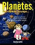 Telecharger Livres PLANETES l incroyable voyage (PDF,EPUB,MOBI) gratuits en Francaise