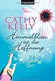 Himmelblau ist die Hoffnung - Cathy Kelly