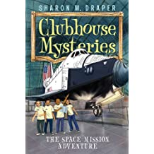 The Space Mission Adventure (Clubhouse Mysteries Book 4) (English Edition)
