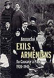 Exils arméniens - Du Caucase à Paris 1920-1945