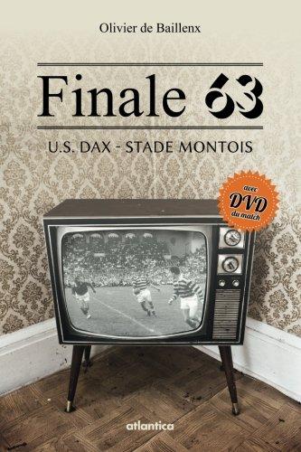 Finale 63 : US Dax-Stade Montois (1DVD) par Olivier de Baillenx
