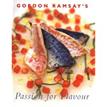 Gordon Ramsay's Passion for Flavour by Gordon Ramsey (2000-01-02)