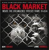 Black Market: Inside the Endangered Species Trade in Asia