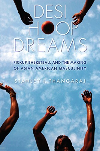 Desi Hoop Dreams: Pickup Basketball and the Making of Asian American Masculinity by Stanley I. Thangaraj (2015-06-26) par Stanley I. Thangaraj