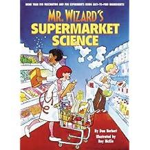 Mr. Wizard's Supermarket Science