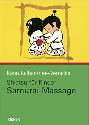 Shiatsu für Kinder: Samurai-Massage
