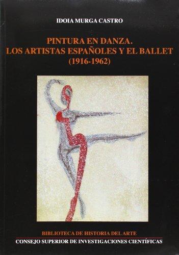 Pintura en danza: Los artistas españoles y el ballet (1916-1962) (Biblioteca de Historia del Arte) por Idoia Murga Castro