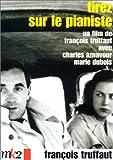 Tirez sur le pianiste / François Truffaut, réal.   Truffaut, François. Monteur. Scénariste