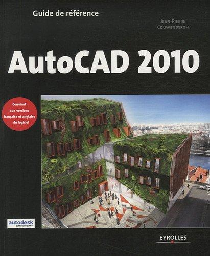 Guide référence AutoCAD 2010 par Jean-Pierre Couwenbergh