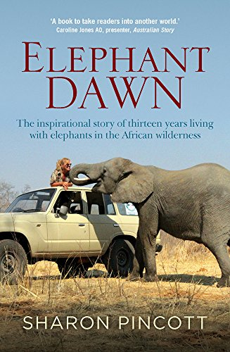Elephant Dawn: The Inspirational Story of Thirteen Years Living With Elephants in the African Wilderness Test