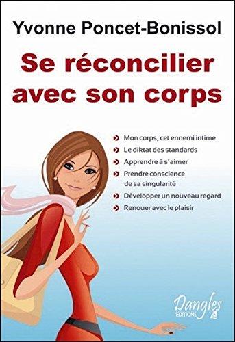 Se réconcilier avec son corps par Yvonne Poncet-Bonissol, Florence Trébaol