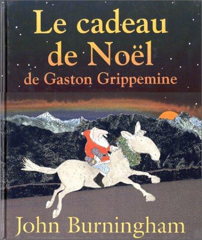 Le cadeau de Noël de Gaston Grippemine