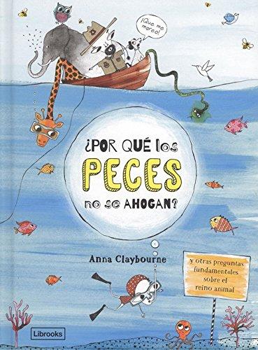 Descargar Libro ¿Por qué los peces no se ahogan? de Anna Claybourne