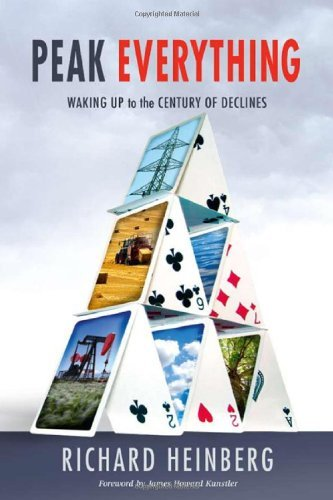 Peak Everything: Waking Up to the Century of Declines by Richard Heinberg (2010-10-12)