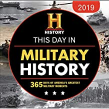 2019 History Channel This Day in Military History Boxed Calendar: 365 Days of America's Greatest Military Moments