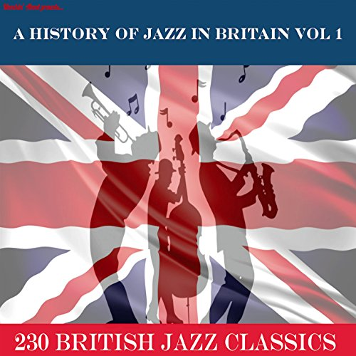 A History of Jazz in Britain, ...