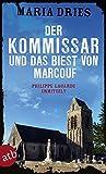Der Kommissar und das Biest von Marcouf von Maria Dries