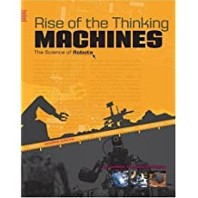 Rise of the Thinking Machines: The Science of Robots (Headline Science) by Jennifer Fretland VanVoorst (2008-09-01)