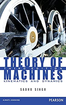 Theory of Machines: Kinematics and Dynamics by [Singh, Sadhu]