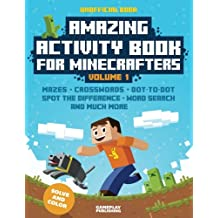 1: Amazing Activity Book For Minecrafters: Puzzles, Mazes, Dot-To-Dot, Spot The Difference, Crosswords, Maths, Word Search And More (Unofficial Book)