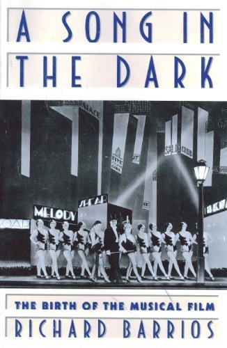 A Song in the Dark: The Birth of the Musical Film First edition by Barrios, Richard (1995) Hardcover par Richard Barrios