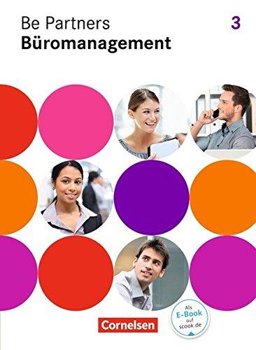 Be Partners - Büromanagement - Allgemeine Ausgabe: 3. Ausbildungsjahr: Lernfelder 9-13 - Fachkunde