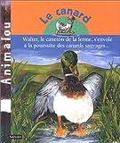 Le Canard : Walter, le caneton de la ferme, s'envole à la poursuite des canards sauvages...