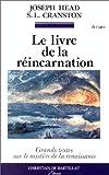 Le Livre de la réincarnation. Le Phénix et le mystère de sa renaissance - C. de Bartillat - 01/01/1991