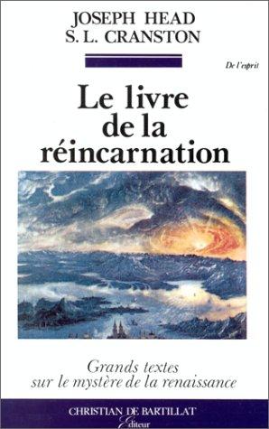 Le Livre de la rincarnation. Le Phnix et le mystre de sa renaissance