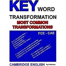 KEY WORD TRANSFORMATION - MOST COMMON TRANSFORMATIONS (English Edition)