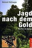 Jagd nach dem Gold: Thriller