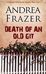 Death of an Old Git: The Falconer Files - File 1 by Andrea Frazer (2013-09-18)