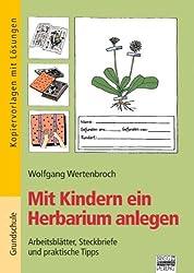 Brigg: Sachunterricht - Grundschule: Mit Kindern ein Herbarium anlegen: Arbeitsblätter, Steckbriefe und praktische Tipps. Kopiervorlagen mit Lösungen