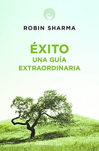 Éxito. Una guía extraordinaria (CLAVE) por Robin Sharma