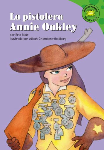 La Pistolera Annie Oakley (Annie Oakley, Sharp Shooter) (Read-It! Readers en Espanol) por Eric Blair